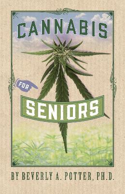 Cannabis for Seniors by Mark James Estren