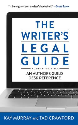 The Writer's Legal Guide, Fourth Edition by Tad Crawford