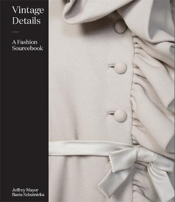 Vintage Details: A Fashion Sourcebook by Jeffrey Mayer
