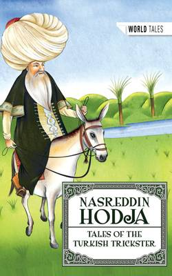 Nasreddin Hodja: Tales of the Turkish Trickster book