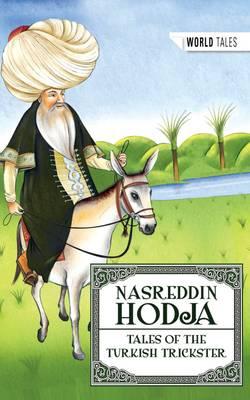 Nasreddin Hodja: Tales of the Turkish Trickster by Nesreddin Hodja