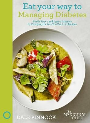 Eat Your Way to Managing Diabetes by Dale Pinnock