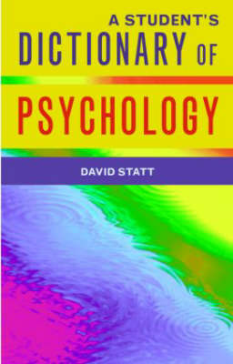 A Student's Dictionary of Psychology by David A. Statt