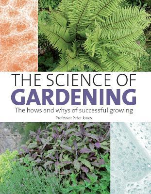 Science of Gardening by Peter Jones