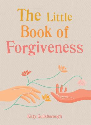 The Little Book of Forgiveness book