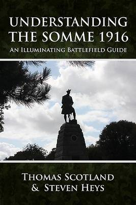 Understanding the Somme 1916 by Thomas Scotland