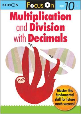 Focus On Multiplication And Division With Decimals by Kumon