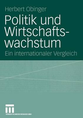 Politik Und Wirtschaftswachstum: Ein Internationaler Vergleich by Herbert Obinger
