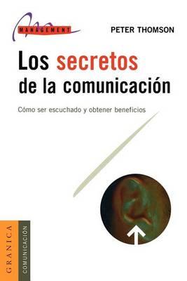 Los Secretos De La Comunicacion by Peter Thomson