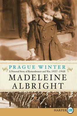 Prague Winter Large Print by Madeleine Albright
