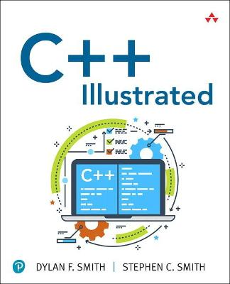 C++ Illustrated by Dylan F. Smith