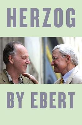 Herzog by Ebert by Roger Ebert