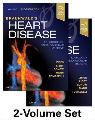 Braunwald's Heart Disease: A Textbook of Cardiovascular Medicine, 2-Volume Set by Douglas P. Zipes