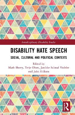 Disability Hate Speech: Social, Cultural and Political Contexts book