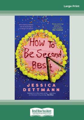 How To Be Second Best by Jessica Dettmann