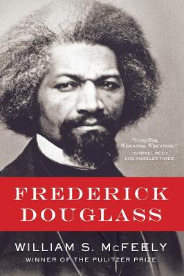 Frederick Douglass by William S. McFeely