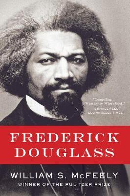 Frederick Douglass by William S. McFeely