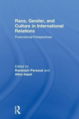 Race, Gender, and Culture in International Relations by Randolph Persaud