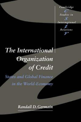 The International Organization of Credit by Randall D. Germain