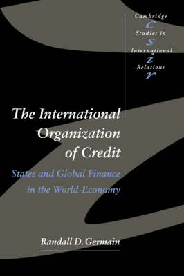 The International Organization of Credit by Randall D. Germain