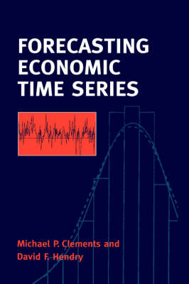 Forecasting Economic Time Series by Michael Clements
