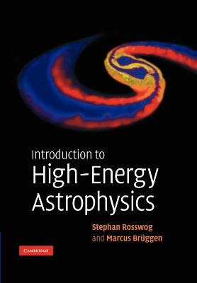 Introduction to High-Energy Astrophysics by Marcus Bruggen