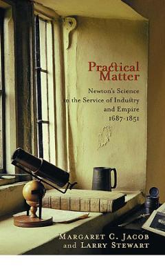 Practical Matter by Margaret C. Jacob