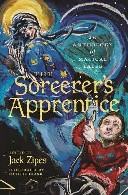 The Sorcerer's Apprentice: An Anthology of Magical Tales book