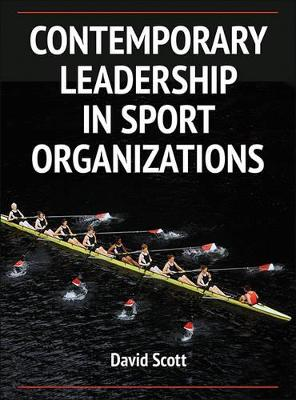 Contemporary Leadership in Sport Organizations by David Scott