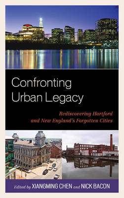 Confronting Urban Legacy by Xiangming Chen