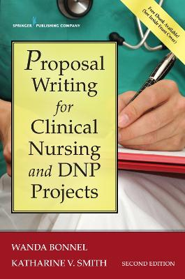 Proposal Writing for Clinical Nursing and DNP Projects by Wanda Bonnel