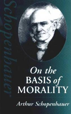 On the Basis of Morality by Arthur Schopenhauer