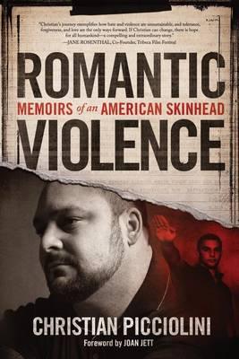 Romantic Violence by Christian Picciolini