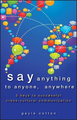 Say Anything to Anyone, Anywhere by Gayle Cotton
