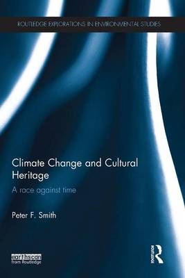 Climate Change and Cultural Heritage by Peter F. Smith