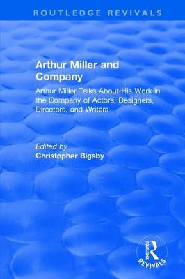 : Arthur Miller and Company (1990) by Christopher Bigsby