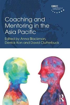 Coaching and Mentoring in the Asia Pacific by Anna Blackman