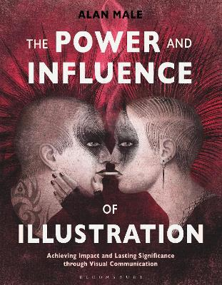 The Power and Influence of Illustration: Achieving Impact and Lasting Significance through Visual Communication book