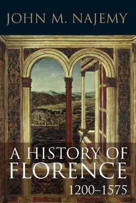 A History of Florence, 1200 - 1575 by John M. Najemy