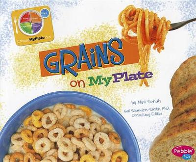 Grains on MyPlate by Mari Schuh