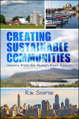 Creating Sustainable Communities by Rik Scarce