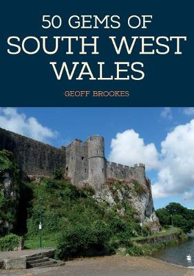 50 Gems of South West Wales by Geoff Brookes