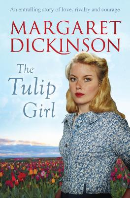 The Tulip Girl by Margaret Dickinson