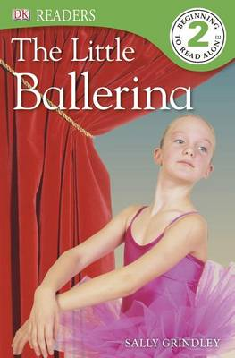 DK Readers L2: The Little Ballerina by Sally Grindley