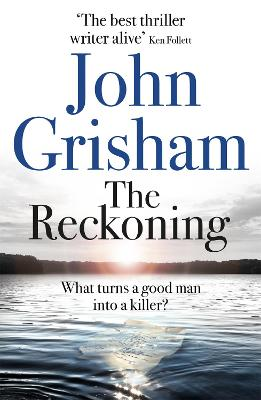 The Reckoning: The Sunday Times Number One Bestseller by John Grisham