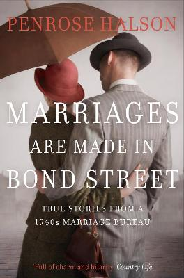 Marriages Are Made in Bond Street by Penrose Halson
