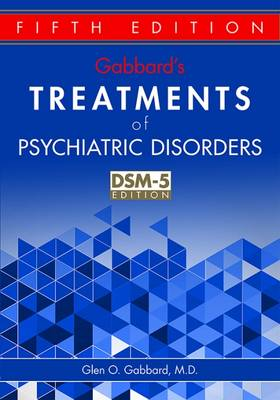 Gabbard's Treatments of Psychiatric Disorders by Glen O. Gabbard