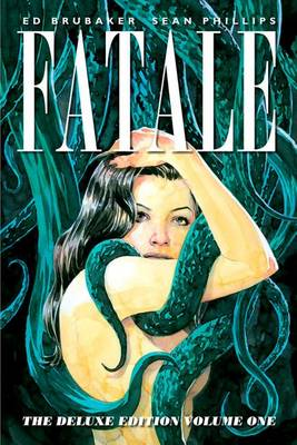 Fatale Deluxe Edition Volume 1 by Ed Brubaker