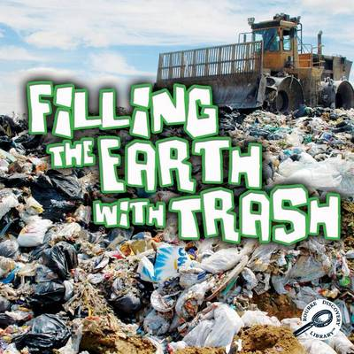 Filling the Earth with Trash by Jeanne Sturm