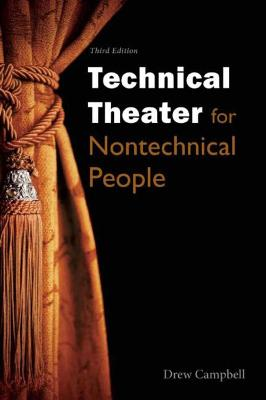 Technical Theater for Nontechnical People by Drew Campbell